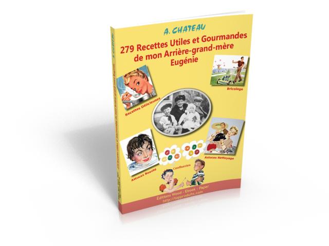 279 Recettes De Mon Arrière Grand-Mère Eugénie